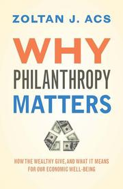WHY PHILANTHROPY MATTERS by Zoltan J. Acs