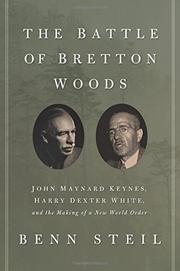 THE BATTLE OF BRETTON WOODS by Benn Steil