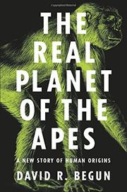 THE REAL PLANET OF THE APES by David R. Begun