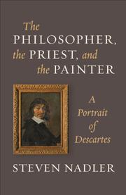 THE PHILOSOPHER, THE PRIEST, AND THE PAINTER by Steven Nadler