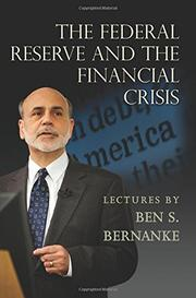 THE FEDERAL RESERVE AND THE FINANCIAL CRISIS by Ben S. Bernanke