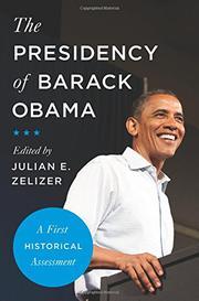 THE PRESIDENCY OF BARACK OBAMA by Julian E. Zelizer