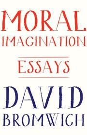 MORAL IMAGINATION by David Bromwich