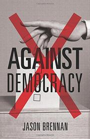 AGAINST DEMOCRACY by Jason Brennan