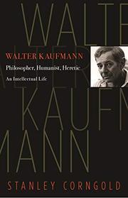 WALTER KAUFMANN by Stanley Corngold