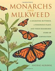 MONARCHS AND MILKWEED by Anurag Agrawal