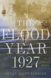 THE FLOOD YEAR 1927 by Susan Scott Parrish