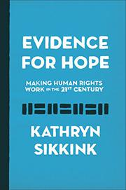 EVIDENCE FOR HOPE by Kathryn Sikkink