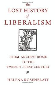 THE LOST HISTORY OF LIBERALISM by Helena Rosenblatt