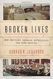 BROKEN LIVES by Konrad H. Jarausch