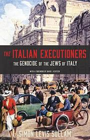 THE ITALIAN EXECUTIONERS by Simon Levis Sullam