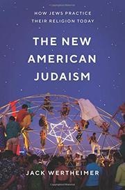THE NEW AMERICAN JUDAISM by Jack Wertheimer