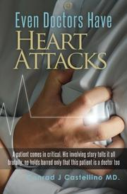 EVEN DOCTORS HAVE HEART ATTACKS by Conrad J. Castellino