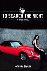 TO SEARCH THE NIGHT by Anthony  Swann