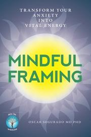MINDFUL FRAMING by Oscar  Segurado, MD, PhD