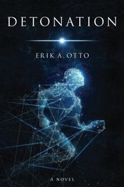 DETONATION by Erik A. Otto