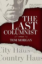 THE LAST COLUMNIST by Tom Morgan
