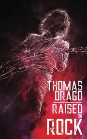 RAISED ON ROCK by Thomas Drago