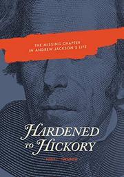 HARDENED TO HICKORY by Tony L. Turnbow