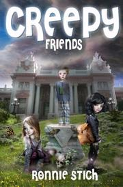CREEPY FRIENDS by Ronnie Stich
