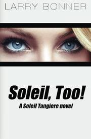 SOLEIL, TOO! by Larry Bonner