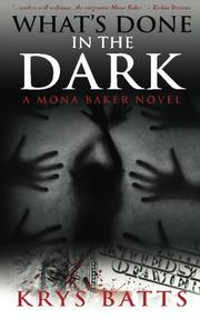 WHAT'S DONE IN THE DARK by Krys Batts
