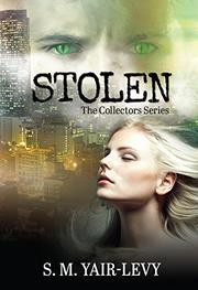 STOLEN by S.M Yair-Levy