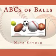ABCS OF BALLS by Nina Snyder