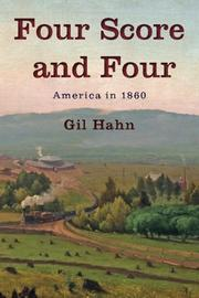FOUR SCORE AND FOUR by Gil Hahn