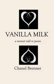 VANILLA MILK by Chanel Brenner