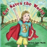 Cat Saves the World by Melody Lane Walsh