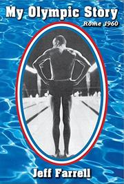 MY OLYMPIC STORY by Jeff Farrell