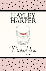 NEVER YOU by Hayley Harper