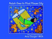 NALAH GOES TO MAD MOUSE CITY by Anne Sawyer-Aitch