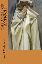 THE ANGEL OF ANTIOCH by Daniel Molyneux