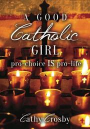 A Good Catholic Girl by Cathy Crosby