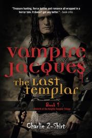 Vampire Jacques, The Last Templar by Charlie2Shirt