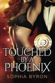 Touched by a Phoenix by Sophia  Byron