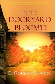 IN THE DOORYARD BLOOM'D by B. Robert Sharry