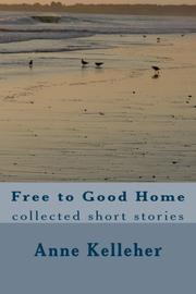 FREE TO GOOD HOME by Anne Kelleher