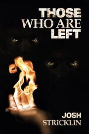 Those Who Are Left by Josh  Stricklin