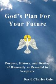 GOD'S PLAN FOR YOUR FUTURE by David Charles Cole