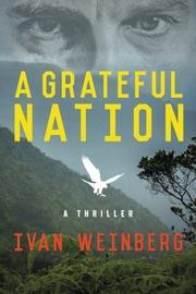 A Grateful Nation by Ivan Weinberg