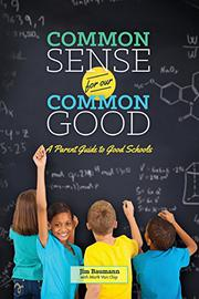 COMMON SENSE FOR OUR COMMON GOOD by Jim  Baumann