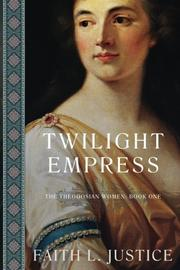 TWILIGHT EMPRESS by Faith L.  Justice