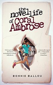 The Novel Life of Coral Ambrose by Bonnie Ballou