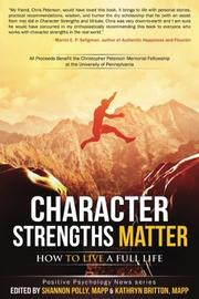 Character Strengths Matter by Shannon Polly
