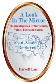 A LOOK IN THE MIRROR by Darrell Cass