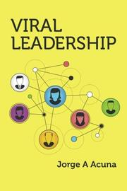 Viral Leadership by Jorge Acuña