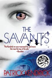 THE SAVANTS by Patrick Kendrick